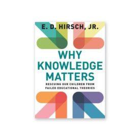 Why Knowledge Matters, E.D. Hirsch, Jr.