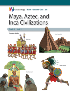 Unit 2: Maya, Aztec and Inca Civilizations, Grade 5 Teacher Guide